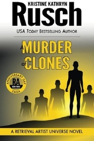 A Murder of Clones: A Retrieval Artist Universe Novel: Book Three of the Anniversary Day Saga (Volume 10)