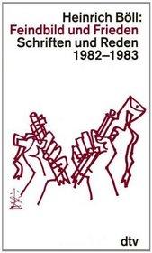 Feindbild und Frieden: Schriften und Reden, 1982-1983 (Schriften und Reden / Heinrich Boll) (German Edition)
