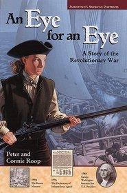 Jamestown's American Portraits: An Eye for an Eye: A Story of the Revolutionary War