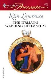 The Italian's Wedding Ultimatum (Wedlocked!) (Harlequin Presents, No 2638)