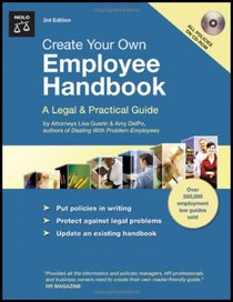 Create Your Own Employee Handbook: A Legal & Practical Guide (3rd edition)