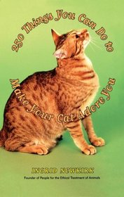 250 Things You Can Do to Make Your Cat Adore You
