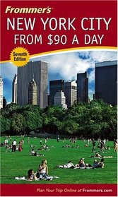 Frommer's New York City from $90 a Day (Frommer's $ A Day)
