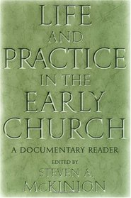 Life and Practice in the Early Church: A Documentary Reader