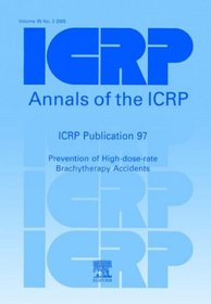 ICRP Publication 97 Prevention of High-dose-rate Brachytherapy Accidents (International Commission on Radiological Protection)
