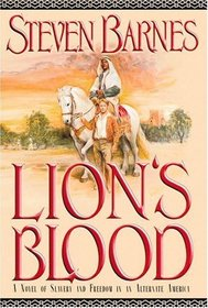 Lion's Blood : A Novel of Slavery and Freedom in an Alternate America