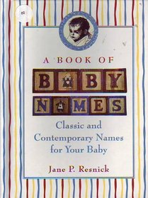 A Book of Baby Names: Classic and Contemporary Names for Your Baby