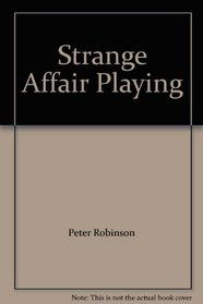 Strange Affair/Playing With Fire (Inspector Banks, Bks 14 and 15)