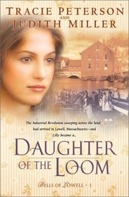Daughter of the Loom (Bells of Lowell, Bk 1)