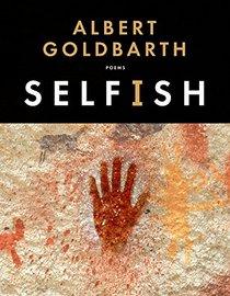 Selfish: Poems