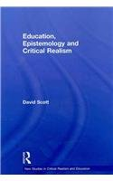 Education, Epistemology and Critical Realism (New Studies in Critical Realism and Education)