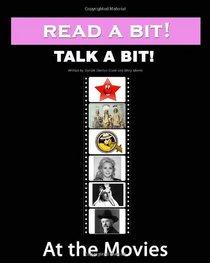 Read a Bit! Talk a Bit!: At the Movies