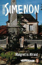 Maigret Is Afraid (Inspector Maigret)