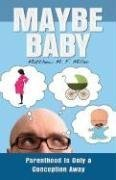 Maybe Baby: An Infertile Love Story