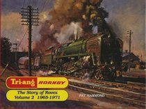 Tri-Ang Hornby: The Story of Rovex 1965-1971 (Tri-Ang Series , Vol 2)