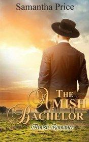 The Amish Bachelor: Amish Romance (Seven Amish Bachelors) (Volume 1)