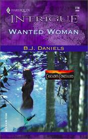 Wanted Woman (Cascades Concealed, Bk 3)  (Harlequin Intrigue, No 778)