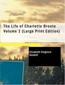 The Life of Charlotte Brontd Volume 1