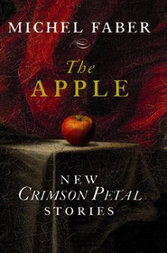 The Apple: New Crimson Petal Stories