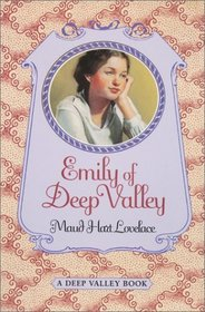 Emily of Deep Valley (Deep Valley, Bk 2)