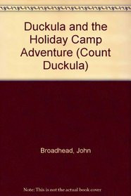 Duckula and the Holiday Camp Adventure (Count Duckula)