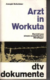 Arzt in Workuta (Dtv Dokumente) (German Edition)