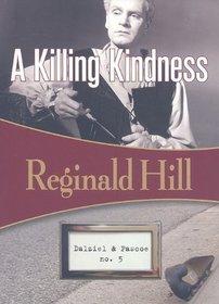 A Killing Kindness (Dalziel & Pascoe, Bk 6)