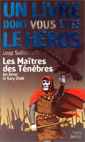 Loup solitaire, num�ro 1 : Les Ma�tres des t�n�bres (French Edition)
