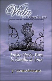 40 Semanas Con Proposito Vol 3 Libro : You Were Formed for God's Family (40 Semanas Con Proposito/ Una Vida Con Proposito)