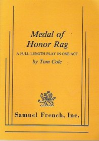 Medal of Honor rag: A full length play in one act