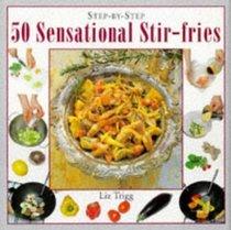 Step-by-Step 50 Sensational Stir-fries