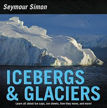 Icebergs & Glaciers: Revised Edition