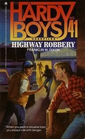 Highway Robbery (Hardy Boys Casefiles, Bk 41)