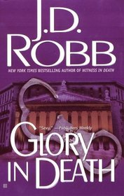 Glory in Death (In Death, Bk 2)