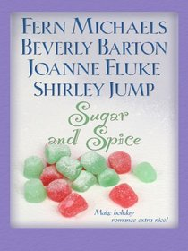 Sugar and Spice: The Christmas Stocking / The Ghost of Christmas Past / The Twelve Desserts of Christmas / Twelve Days (Large Print)