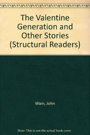 Valentine Generation and Other Stories (Structural Readers)