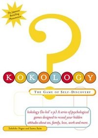 Kokology : The Game of Self-Discovery