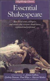 Essential Shakespeare: Best loved Scenes Soliloquies Sonnets that Everyone Should Know Explained Perfor (Highbridge Classics)
