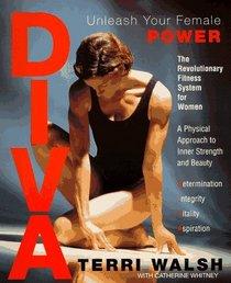 Diva: Unleash Your Female Power