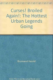 Curses! Broiled Again! The Hottest Urban Legends Going