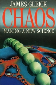 Chaos : The Making of a New Science