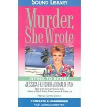 Dying To Retire (Murder, She Wrote, Bk 21) (Audio Cassette) (Unabridged)