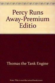 Percy Runs Away-Premium Editio