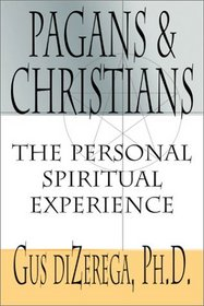 Pagans  Christians: The Personal Spiritual Experience