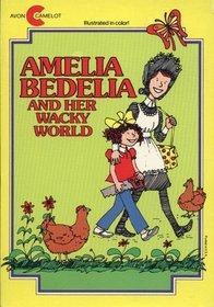 Amelia Bedelia and Her Wacky World: Amelia Bedelia and the Baby, Amelia Bedelia Goes Camping, Amelia Bedelia Helps Out, Good Work Amelia Bedilia