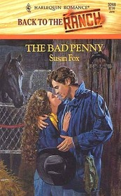 The Bad Penny (Back to the Ranch) (Harlequin Romance, No 3268)