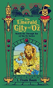 The Emerald City of Oz: Novels Six Through Ten of the Oz Series (Barnes & Noble Leatherbound Classic Collection)