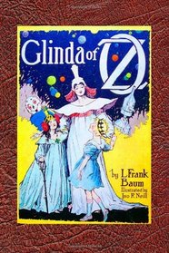 Glinda of Oz: Baum's Last Contribution to the Wonderful Oz Series (Timeless Classic Books)