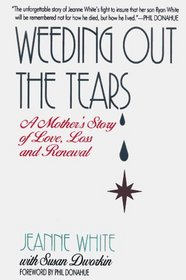 Weeding Out the Tears: A Mother's Story of Love, Loss, and Renewal