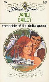 The Bride of the Delta Queen (Harlequin Presents, No 284)